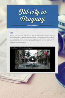 Old city in Uruguay