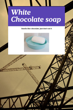 White Chocolate soap