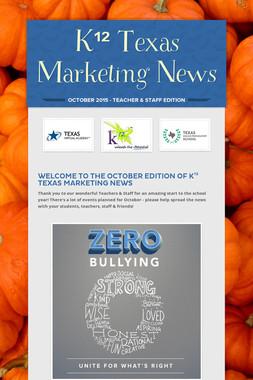 K¹² Texas Marketing News
