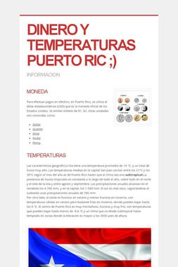 DINERO Y TEMPERATURAS PUERTO RIC ;)