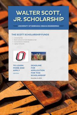 Walter Scott, Jr. Scholarship