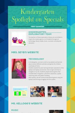 Kindergarten Spotlight on Specials