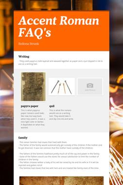 Accent Roman FAQ's