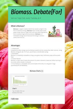 Biomass. Debate(For)