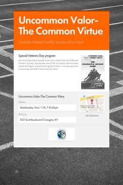 Uncommon Valor-The Common Virtue