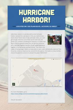 Hurricane Harbor!