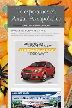 Te esperamos en Angar Azcapotzalco