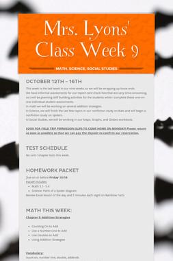 Mrs. Lyons' Class  Week 9