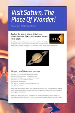 Visit Saturn, The Place Of Wonder!