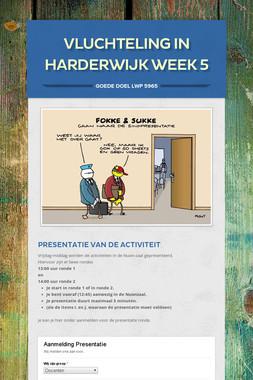 Vluchteling in Harderwijk week 5