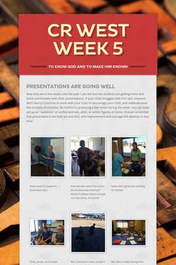 CR West Week 5