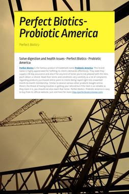 Perfect Biotics- Probiotic America