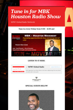 Tune in for MBK Houston Radio Show