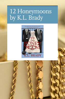 12 Honeymoons by K.L. Brady