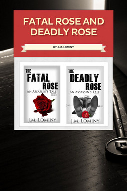 Fatal Rose and Deadly Rose
