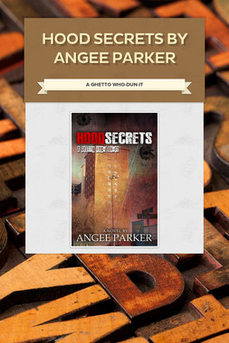 Hood Secrets by Angee Parker