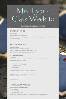 Mrs. Lyons' Class  Week 10