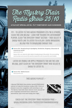The Mystery Train Radio Show 25/10