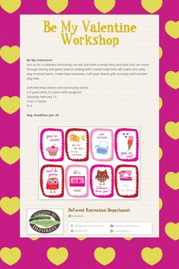 Be My Valentine Workshop