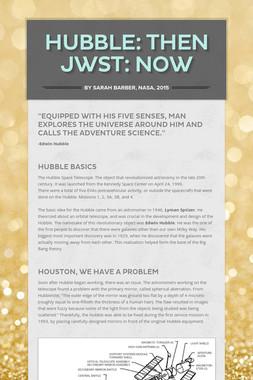 Hubble: Then JWST: Now