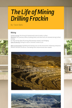 The Life of Mining Drilling Frackin
