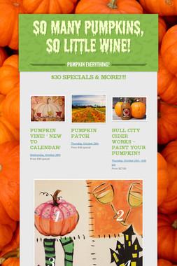 So many pumpkins, so little wine!