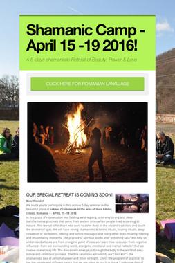 Shamanic Camp - April 15 -19 2016!