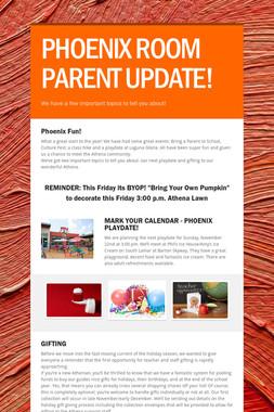 PHOENIX ROOM PARENT UPDATE!
