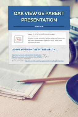 Oak View GE Parent Presentation