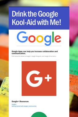 Drink the Google Kool-Aid with Me!