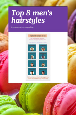 Top 8  men's hairstyles