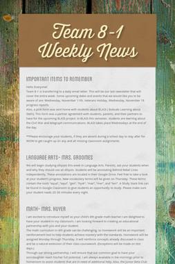 Team 8-1 Weekly News