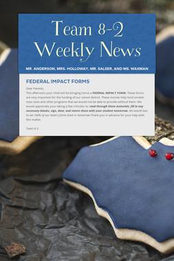 Team 8-2 Weekly News