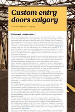 Custom entry doors calgary