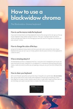 How to use a blackwidow chroma