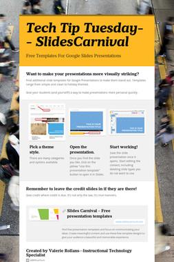 Tech Tip Tuesday-- SlidesCarnival