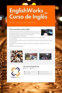 EnglishWorks _ Curso de Inglês