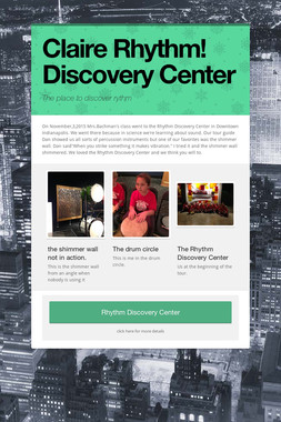 Claire Rhythm! Discovery Center