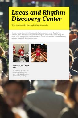 Lucas and  Rhythm Discovery Center