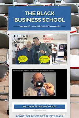 THE BLACK BUSINESS SCHOOL