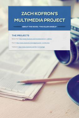 Zach Kofron's Multimedia Project