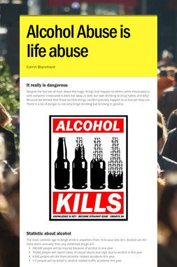 Alcohol Abuse is life abuse