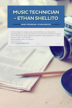 MUSIC TECHNICIAN - ETHAN SHELLITO