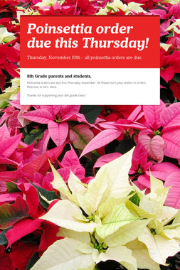 Poinsettia order due this Thursday!