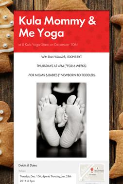 Kula Mommy & Me Yoga