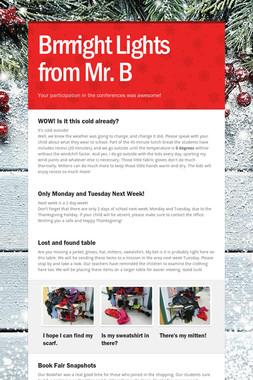 Brrrright Lights from Mr. B