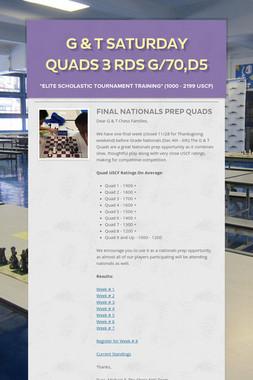 G & T Saturday Quads 3 Rds G/70,D5