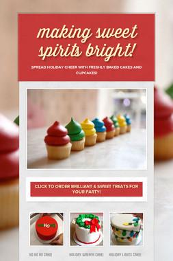 making sweet spirits bright!