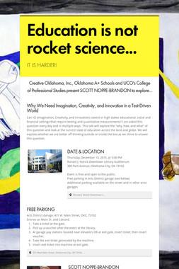 Education is not rocket science...