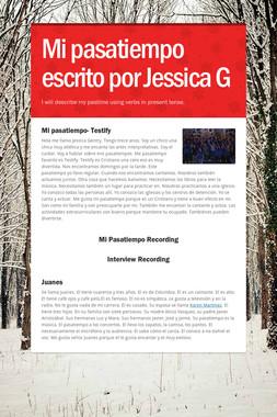 Mi pasatiempo escrito por Jessica G